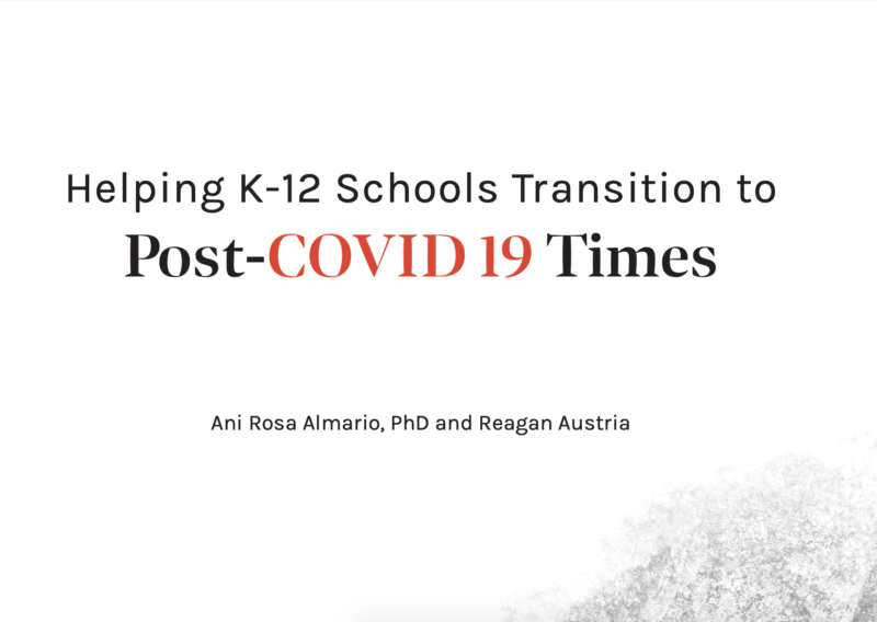 Helping K-12 Schools Transition to Post-Covid19 Times